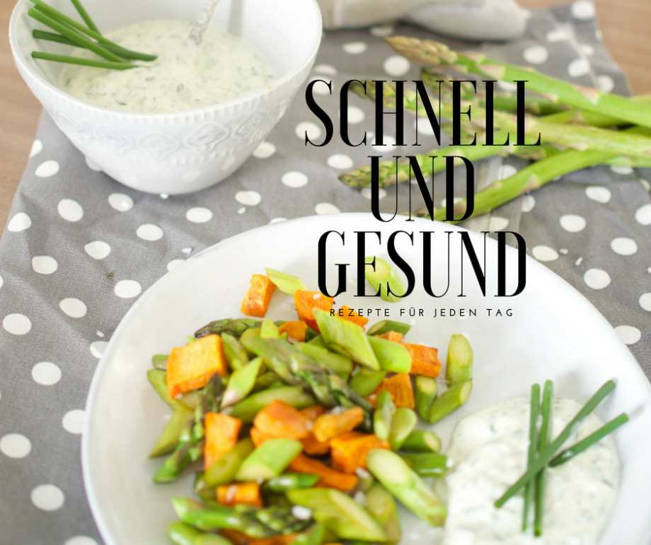 von Neuanfängen und schnellen, gesunden Rezepten für jeden Tag – grüner Spargel mit Süsskartoffeln und Kräuterquark!