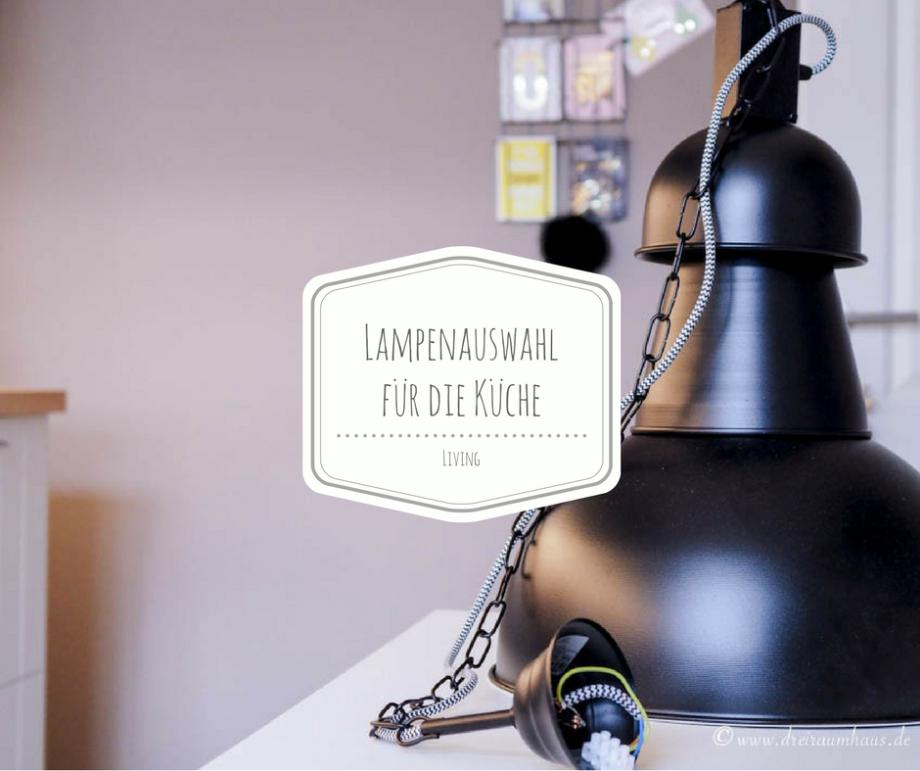 LIVING: Die richtige Lampenauswahl für die Küche...und welche Fehler Ihr vermeiden könnt!
