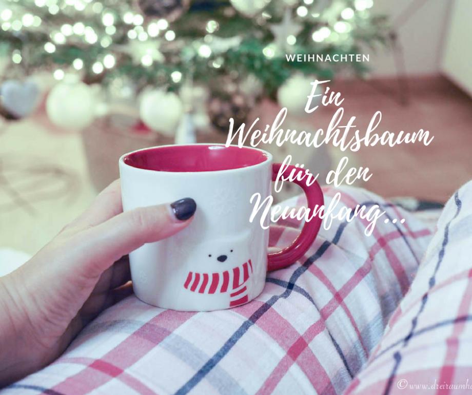 Mein Glück hängt nicht an Weihnachtskugeln…ein Weihnachtsbaum für den Neuanfang!