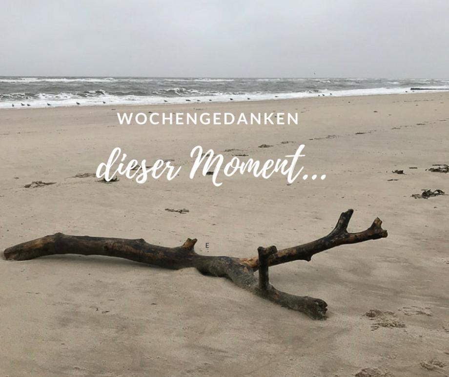 Sonst hätten wir nicht diesen Moment…meine Wochengedanken aus KW07!