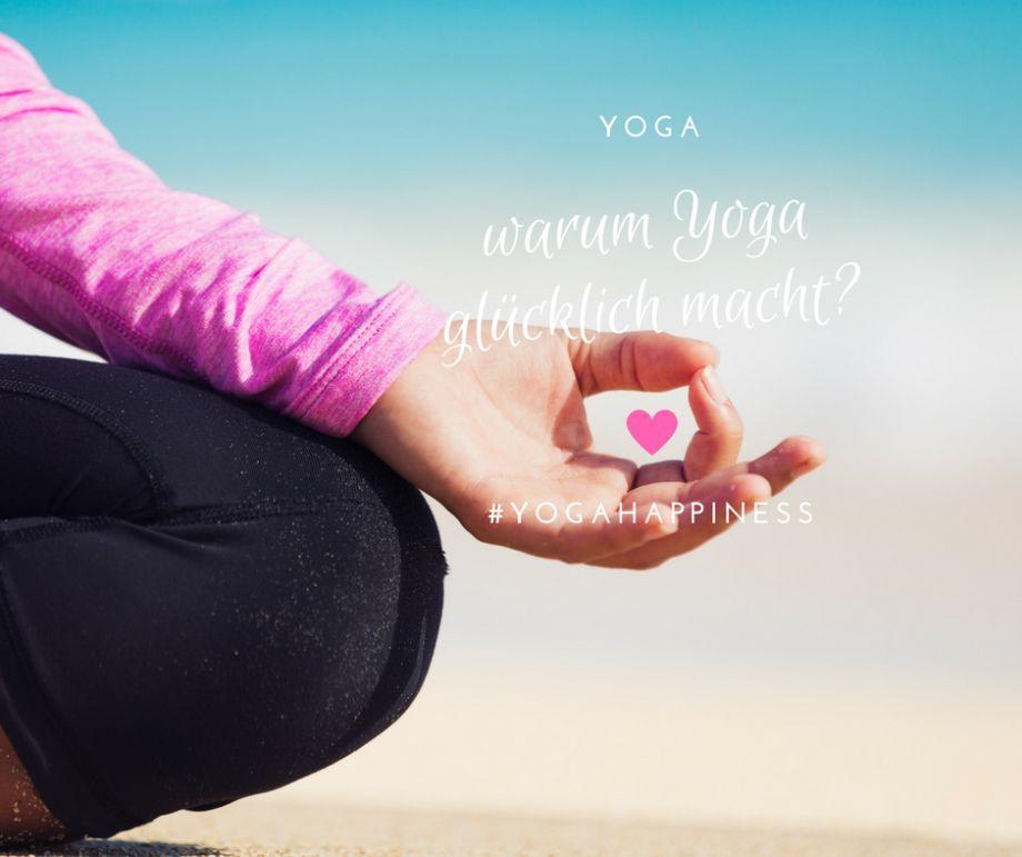 Warum Yoga glücklich macht…