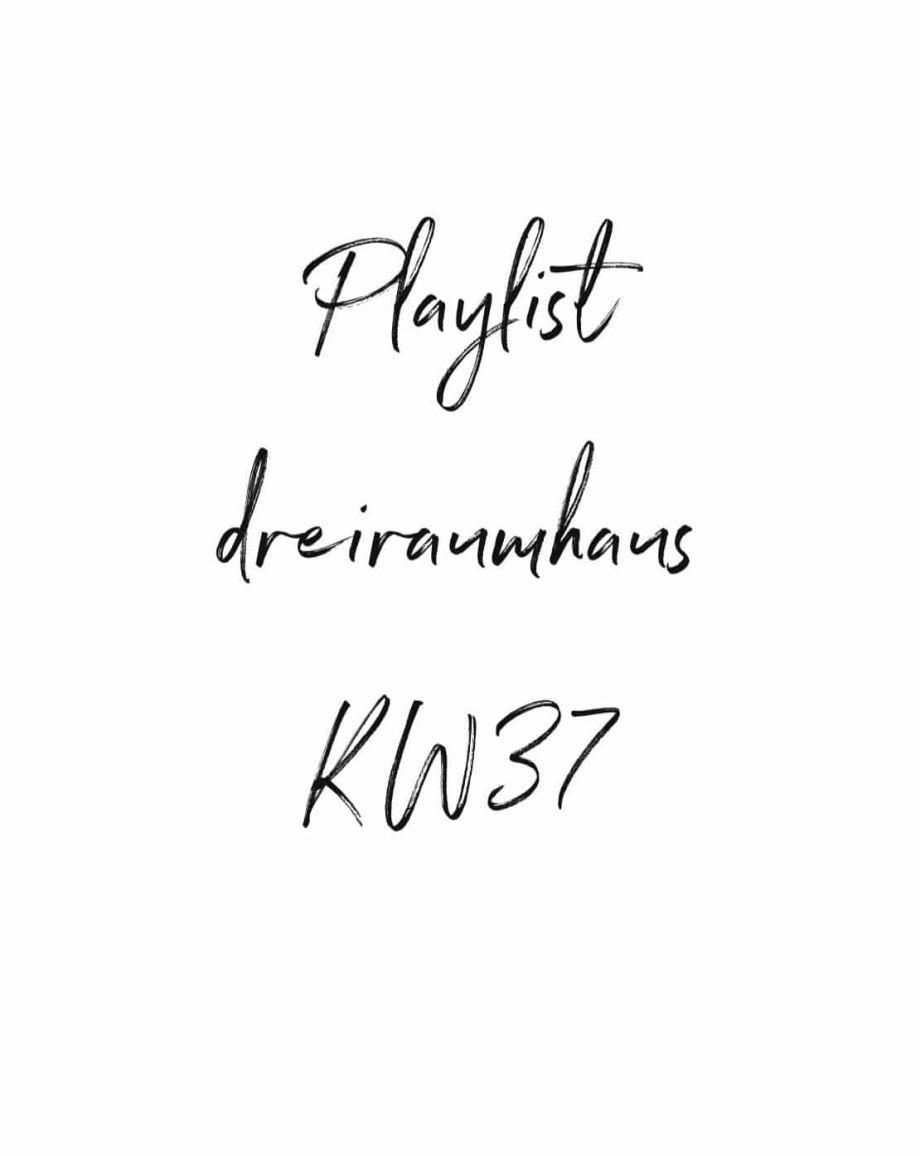 Playlist dreiraumhaus KW37