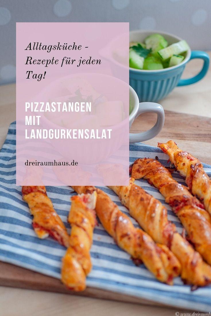 Küchengeflüster für den Alltag: Pizzastangen mit Landgurkensalat!
