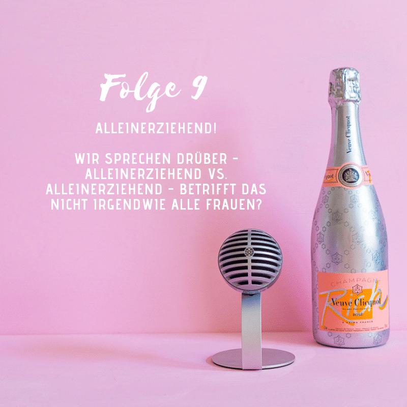 Podcast für Frauen 25 Stunden Champagner alleinerziehend sein