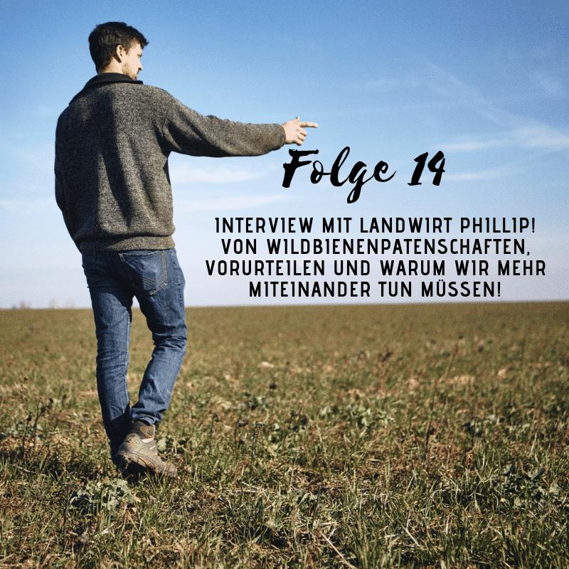 Podcast - das Interview mit Landwirt Phillip zum Wildbienen, Vorurteilen und warm das Miteinander so wichtig ist!