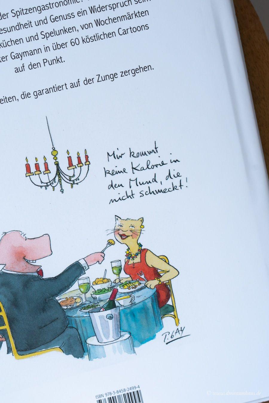 Das Leben ist kurz für schlechtes Essen und ein Schokokuchen mit Salzbrezeln für Glück im Bauch! Trüffelschweine & Naschkatzen von Peter Gaymann!
