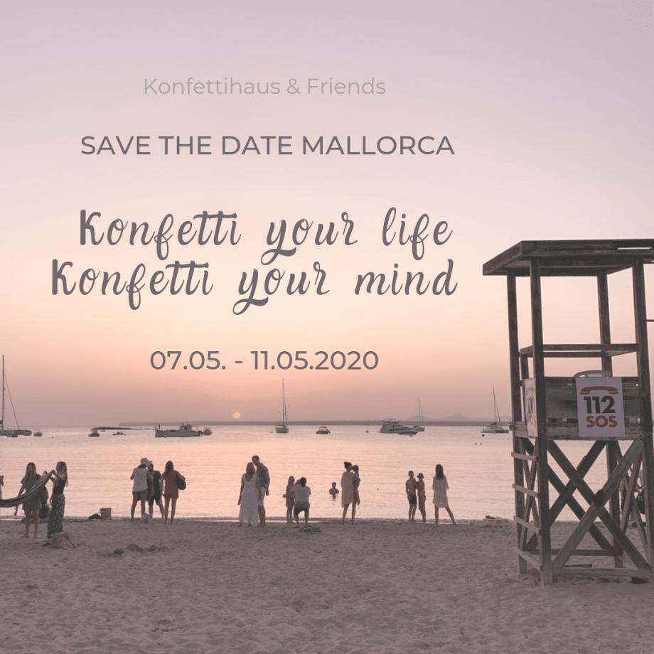 Save the date: Mallorca Workshop mit Konfettihaus & Friends! Innere Balance, Mastermind Runden, Yoga intensiv, Ernährung für ein gutes Körpergefühl!
